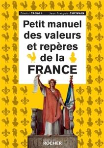 Petit manuel et valeurs et repères de la France - Dimitri Casali ; Jean-François Chemain