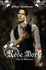 Rose Morte, tome 3 : Flétrissures de Céline Landressie