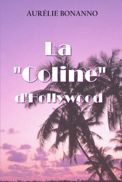 "La ""coline"" d'Hollywood - Aurélie Bonanno"