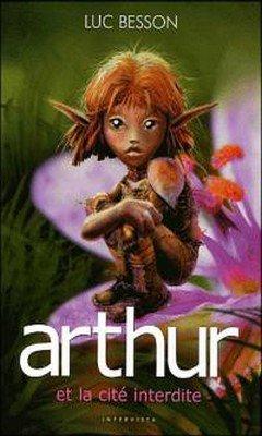 Luc Besson : Arthur et les minimoys T2 - Arthur et la cit? interdite