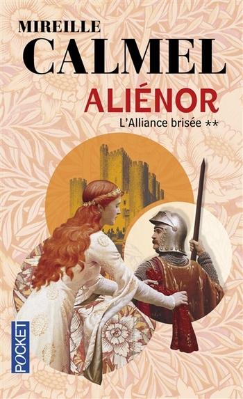 Aliénor 2-2 L'alliance brisée - Mireille Calmel