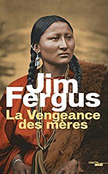 La vengeances des mères de Jim Fergus
