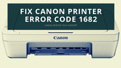 How to fix Canon Printer Error Code 1682