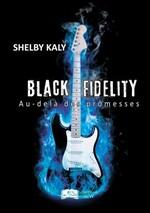 Black fidelity - Shelby Kaly