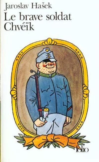 Jaroslav Hašek - Le Brave Soldat Chvéïk