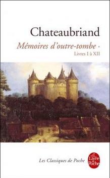 Mémoires d'Outre-Tombe, livres I à XII ; François-René de Chateaubriand