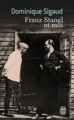 Franz Stangl et moi, Dominique SIGAUD
