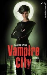 """""""Vampire City"""" T.2 à T.5 de Rachel Caine"""