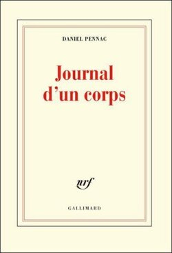 Journal d'un corps - Daniel Pennac - Gallimard (2012)