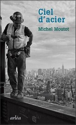 Ciel d'Acier - Michel Moutot