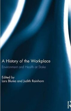 A History of the Workplace: Environment and Health at Stake