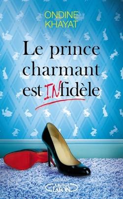 Le prince charmant est (in)fidèle de Ondine Khayat