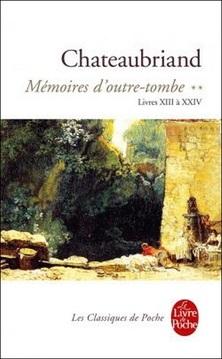 Mémoires d'Outre-Tombe, livres XIII à XXIV ; François-René de Chateaubriand