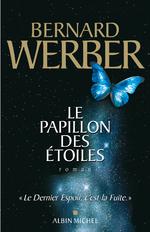 WERBER Bernard – Le papillon des étoiles