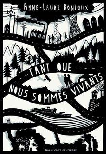 Tant que nous sommes vivants de Anne Laure Bondoux