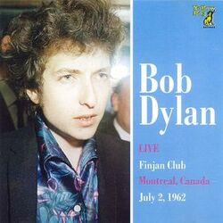 Live : Bob Dylan - Finjan Club Montreal - 2 juillet 1962