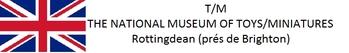 0M200 Le NATIONAL TOYS Museum (prés de BRIGHTON Grande Bretagne)