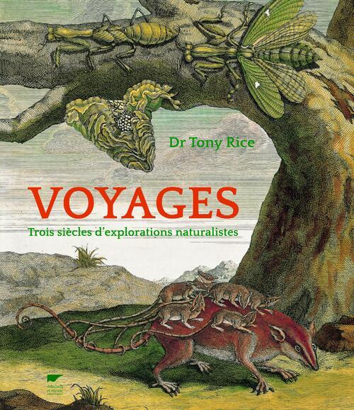 Livre - Voyages : trois siècles d'explorations naturalistes