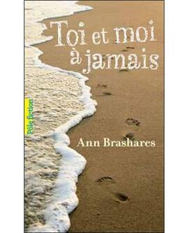 Toi et moi à jamais d'Ann Brashares