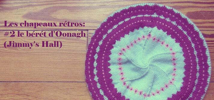 Les chapeaux rétros: #2 Le béret d'Oonagh (Jimmy's Hall)