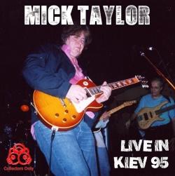 MICK TAYLOR - Live In Kiev '95
