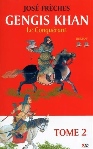 Gengis Khan (2/?) Le conquérant - José Frèches