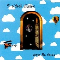 5 O'clock Shadow - Above The Clouds - Complete LP