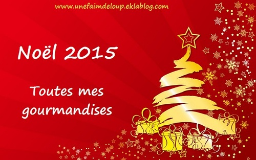 Noël 2015 : Toutes mes gourmandises