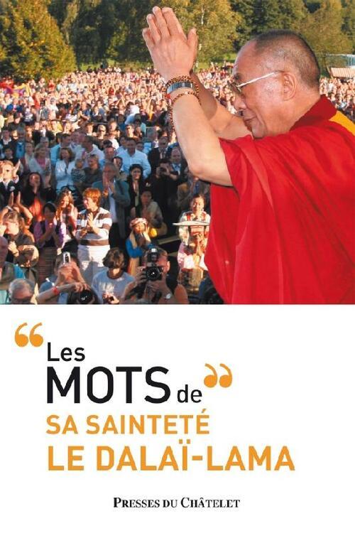 Les mots de sa sainteté le Dalaï-Lama - Bernard Baudouin