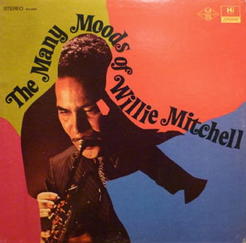 "1969 : Willie Mitchell : Album "" The Many Moods Of Willie Mitchell "" Hi Records SHL 32056 [ US ]"
