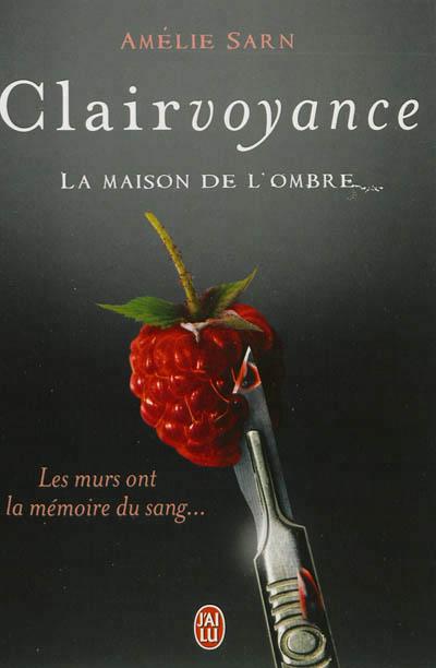 Clairvoyance, de Amélie Sarn - Editions J'ai Lu
