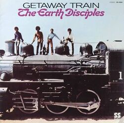 The Earth Disciples - Getaway Train - Complete LP