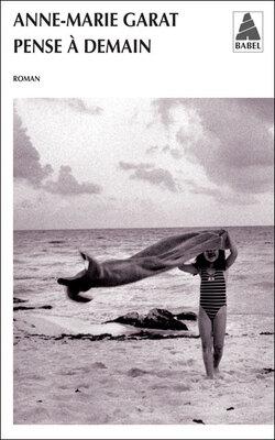 Dans la main du diable / L'enfant des ténèbres / Pense à demain - Anne-Marie Garat - Babel (2007) / (2011) / (2012)