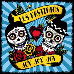 Los Fastidios - Joy, Joy, Joy