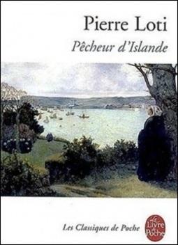 Pêcheur d'Islande ; Pierre Loti