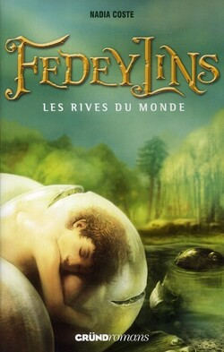 Fedeylins, T.1 : Les rives du monde, Nadia Coste