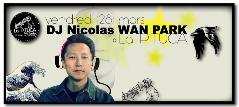 "Demain DJ N.WAN PARK à La PITUCA... et bientôt, ""LES INTANGUPTIBLES"" !"
