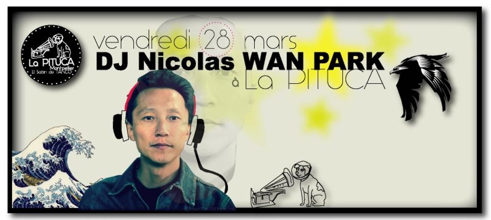 ★ vendredi 28, DJ Nicolas WAN PARK à La PITUCA ★