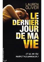 """Fiche de lecture de """"Le dernier jour de ma vie """" de Lauren Oliver"""