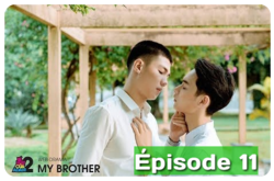 My Brother 10/12 épisodes Vostfr
