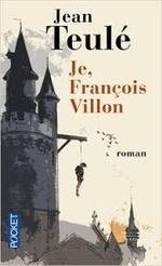 Je, François Villon - Jean Teulé -