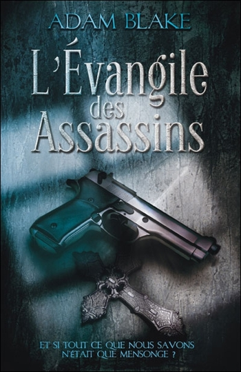 L'évangile des assassins - Adam Blake