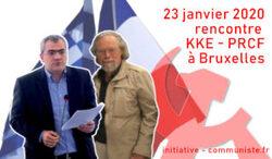 Le PRCF rencontre le KKE à Bruxelles  (IC.fr-1er/02/20)