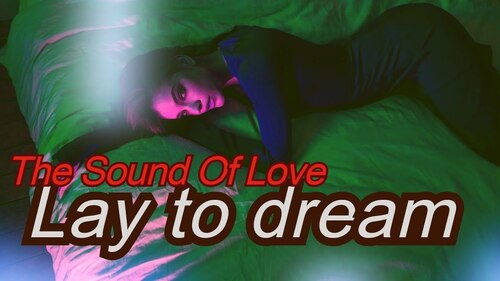 SOUND OF LOVE - Lay To Dream  (Rêveries et Poésie)