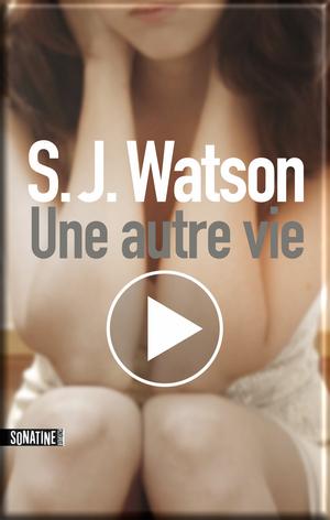 LC avec Maribel et Gaëlle   Une autre vie de SJ Watson