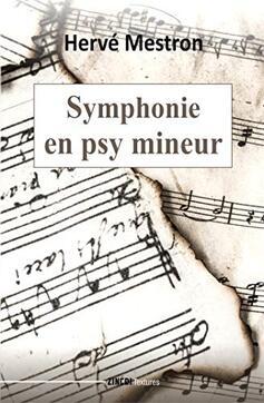 Symphonie en psy mineure de Hervé Mestron
