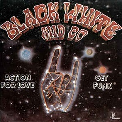 Black White & Co. - Action For Love