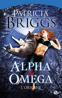 Alpha & Omega de Patricia Briggs
