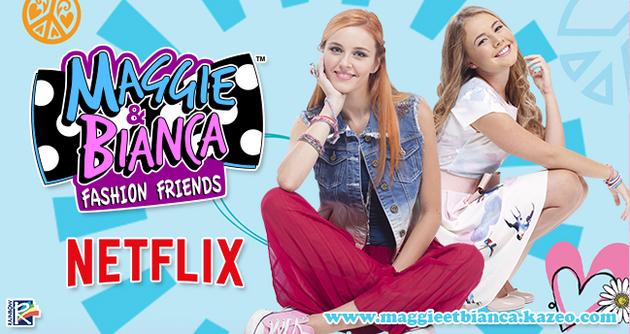 Maggie et Bianca sont sur Netflix !