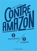 Contre Amazon - 1 manifeste / 7 raisons